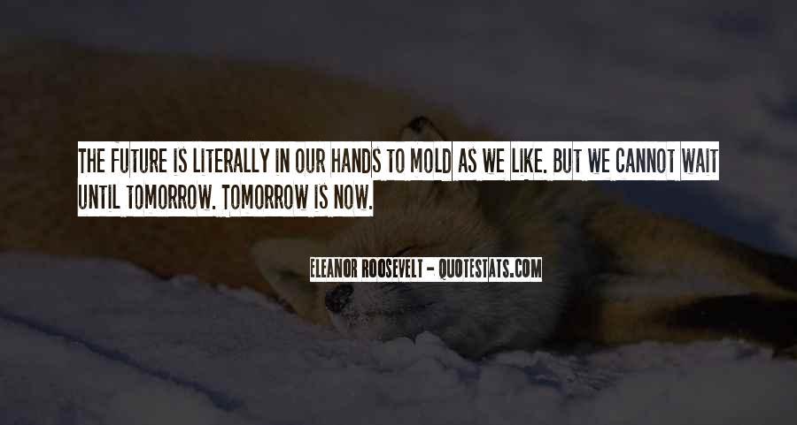 Wait Until Tomorrow Quotes #1114252
