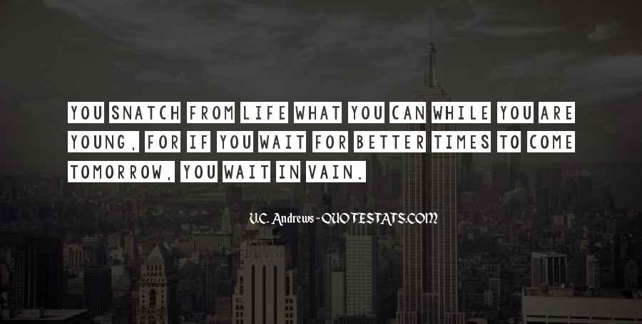 Wait Until Tomorrow Quotes #1139254