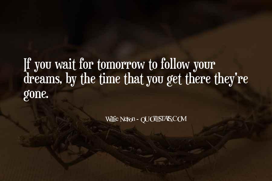 Wait Until Tomorrow Quotes #1499264