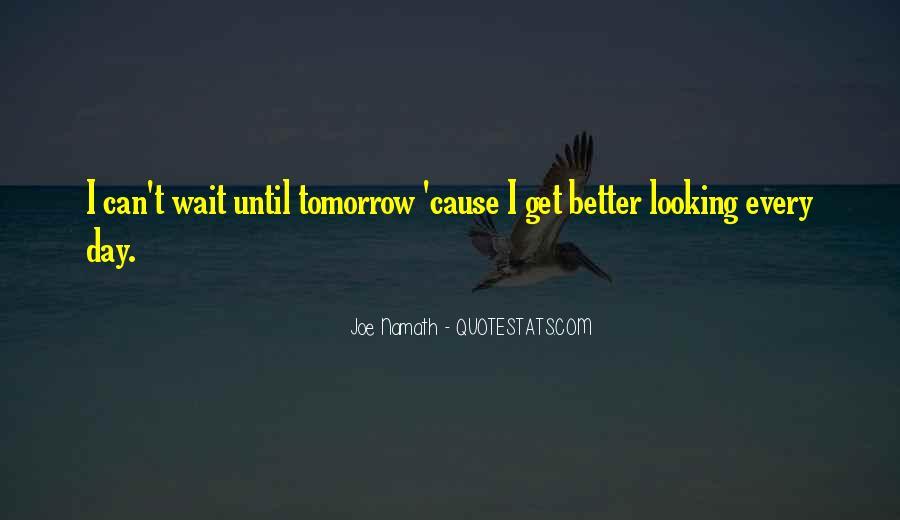 Wait Until Tomorrow Quotes #1613697