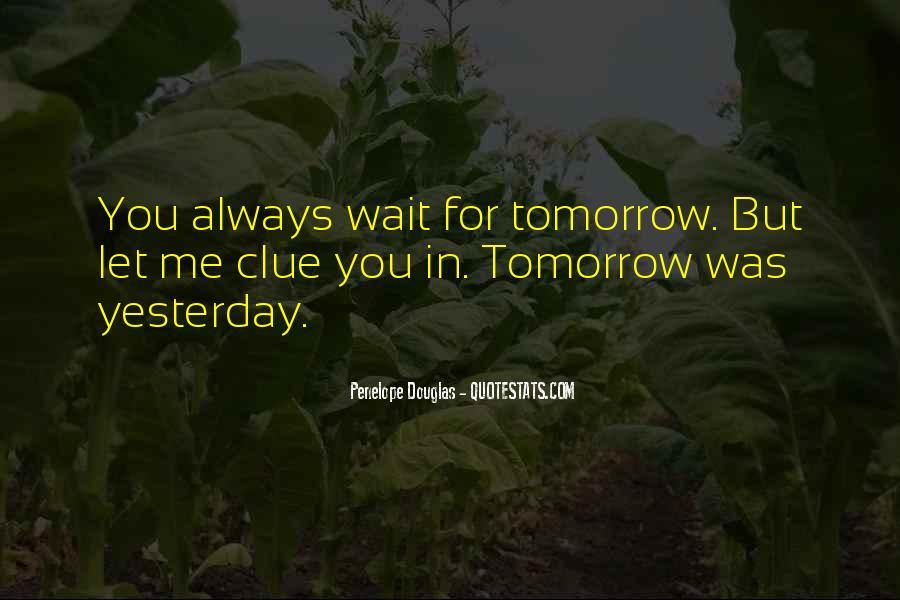 Wait Until Tomorrow Quotes #1772207