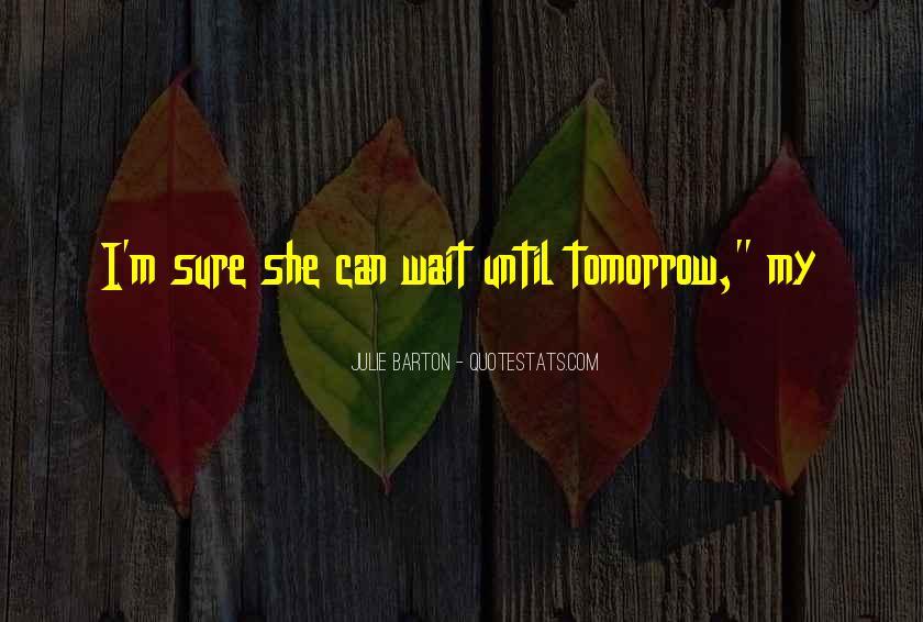 Wait Until Tomorrow Quotes #256569