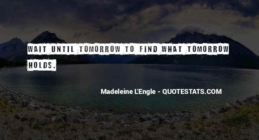 Wait Until Tomorrow Quotes #320900