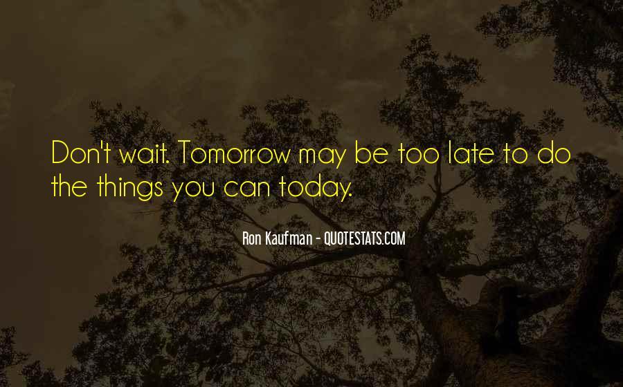Wait Until Tomorrow Quotes #449493
