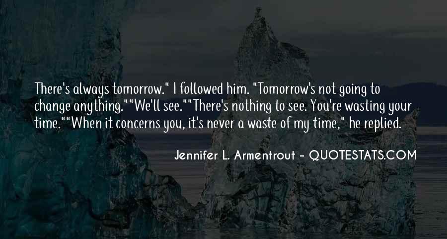 Wait Until Tomorrow Quotes #826106