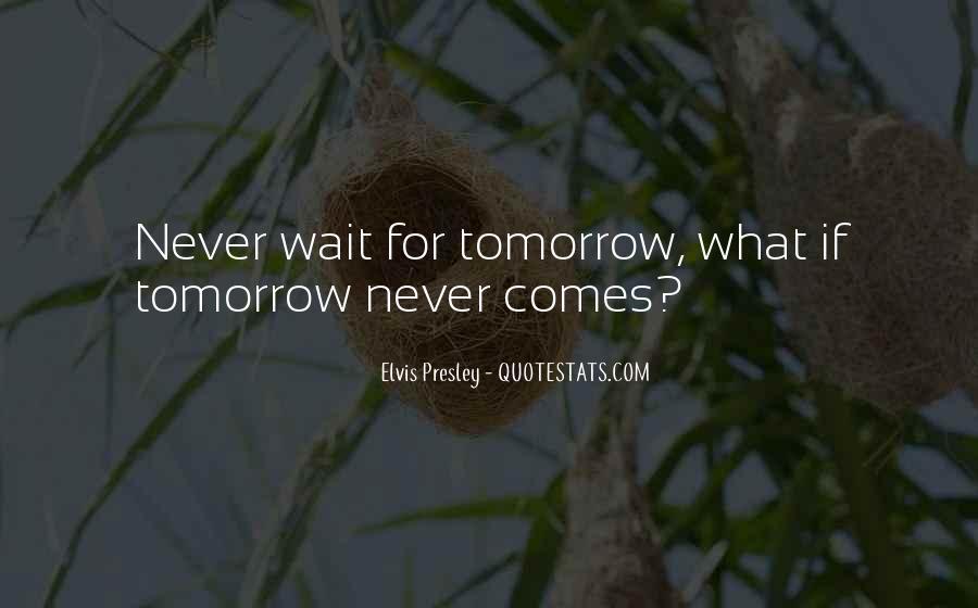 Wait Until Tomorrow Quotes #834104