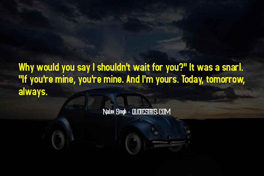 Wait Until Tomorrow Quotes #889931