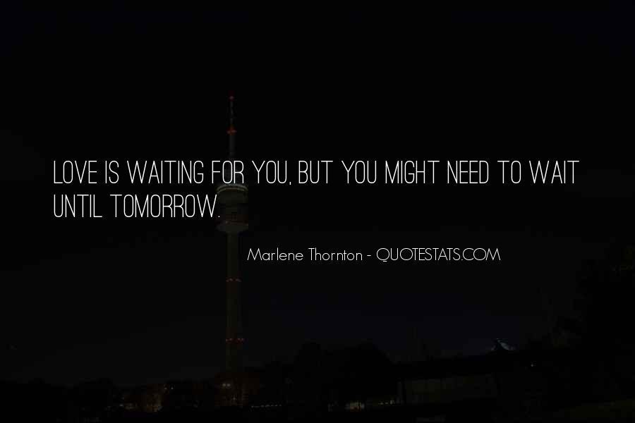 Wait Until Tomorrow Quotes #914052