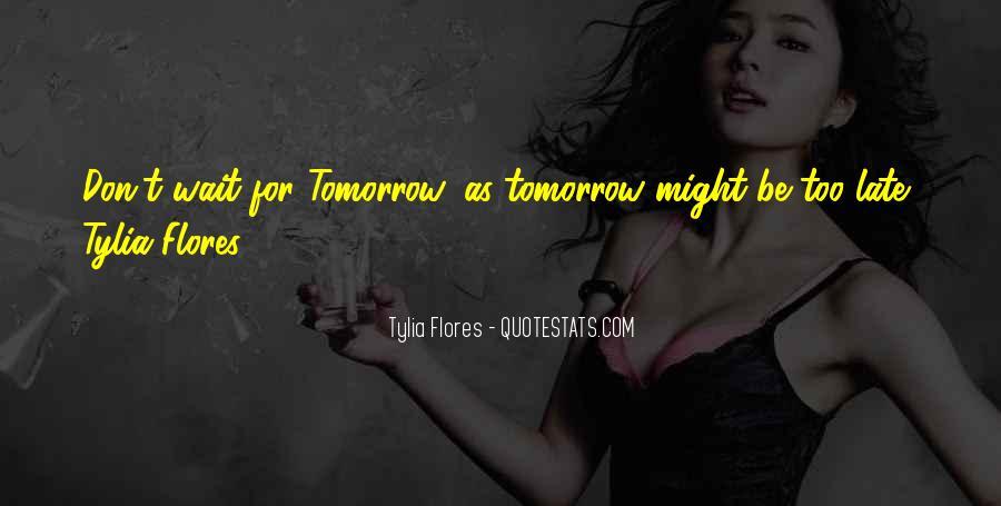 Wait Until Tomorrow Quotes #948137