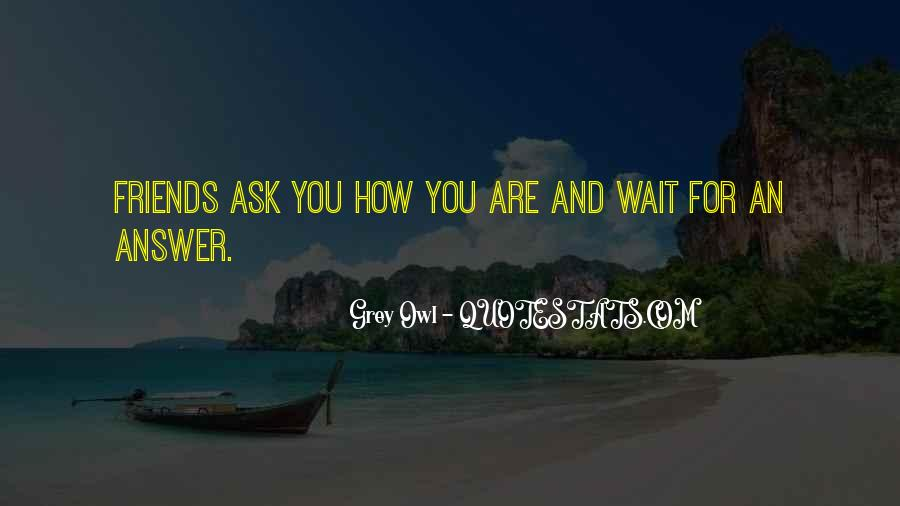 Waiting For Answers Quotes #1224356