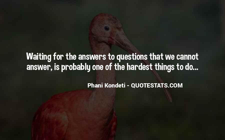 Waiting For Answers Quotes #1439523
