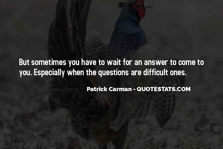 Waiting For Answers Quotes #158485
