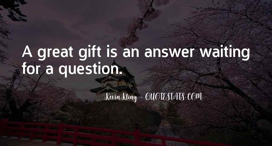 Waiting For Answers Quotes #1805233
