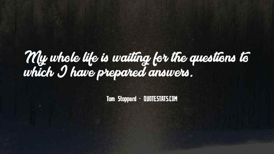 Waiting For Answers Quotes #319833