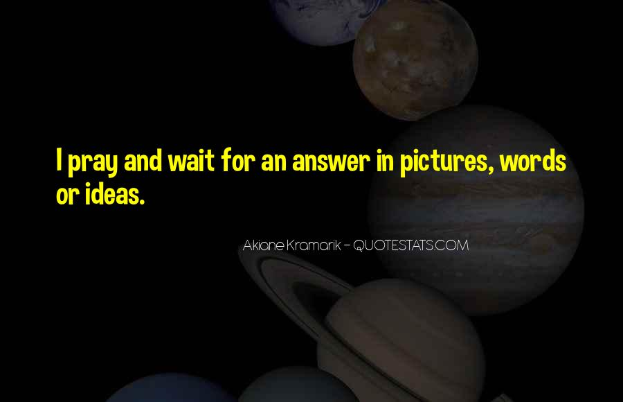 Waiting For Answers Quotes #431934