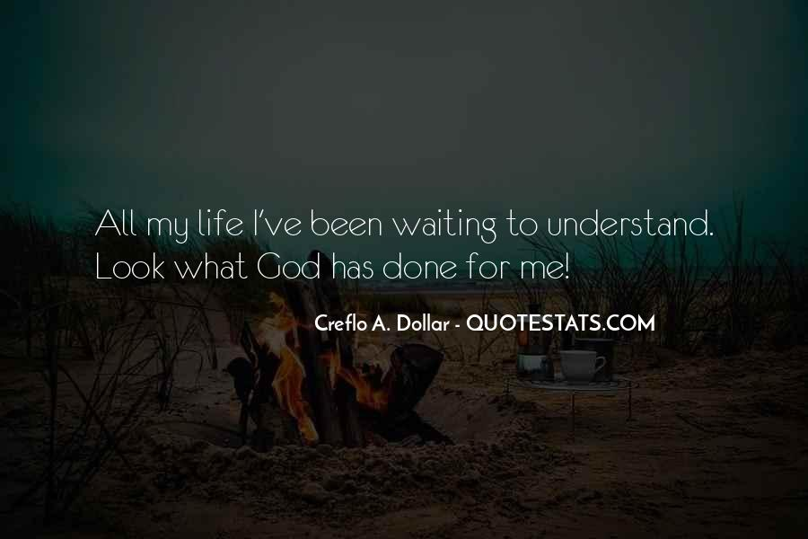 Waiting For God Quotes #354782