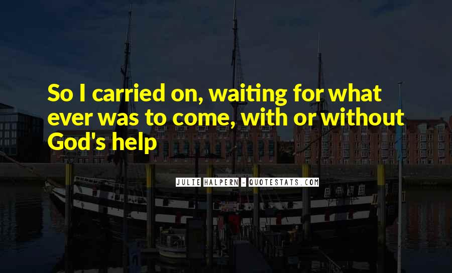 Waiting For God Quotes #38811