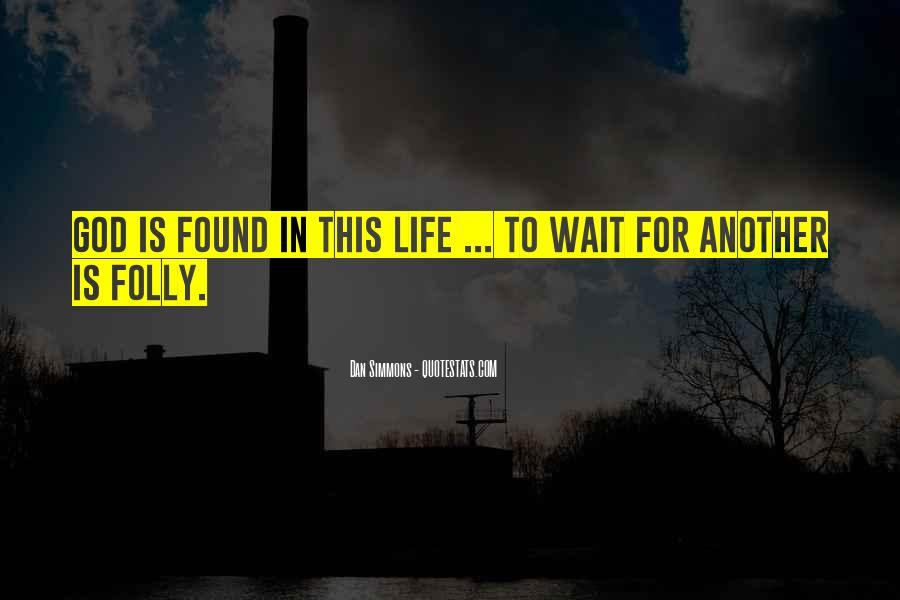 Waiting For God Quotes #499941