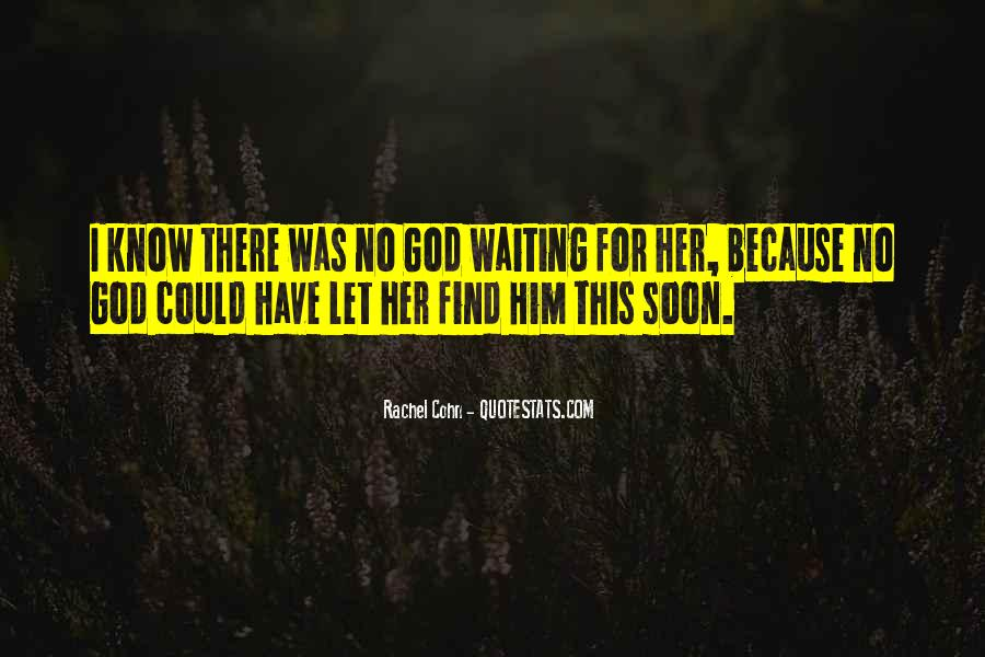 Waiting For God Quotes #514393