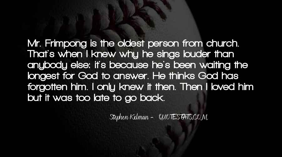 Waiting For God Quotes #597812
