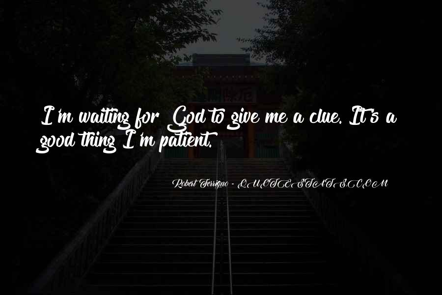 Waiting For God Quotes #833232