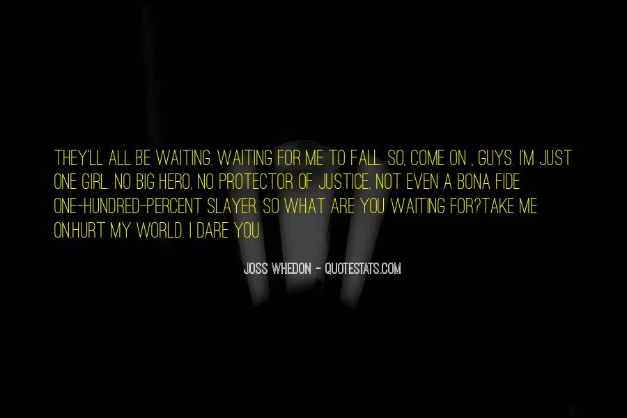 Waiting For My Girl Quotes #1003717