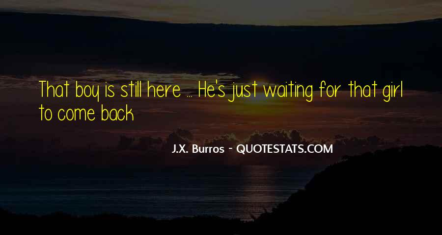 Waiting For My Girl Quotes #467927