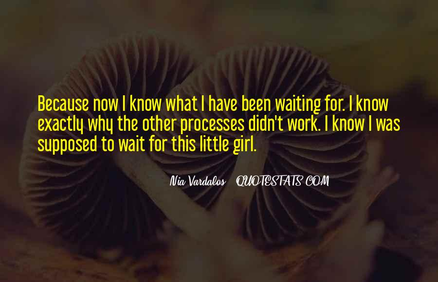 Waiting For My Girl Quotes #524105