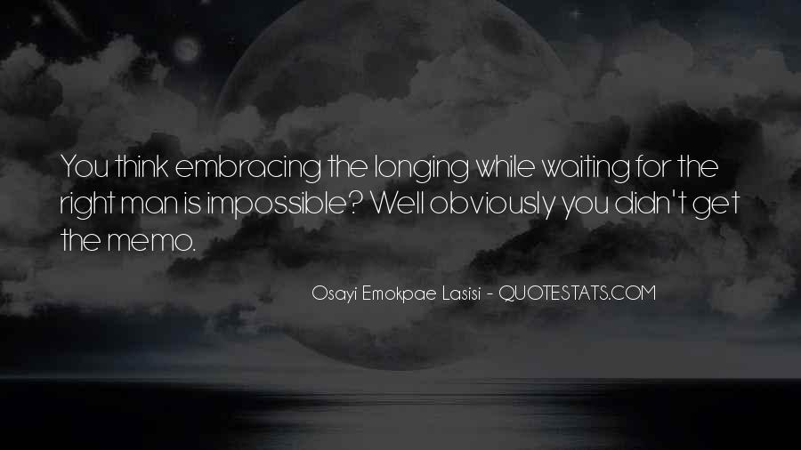 Waiting For Right Love Quotes #1611127