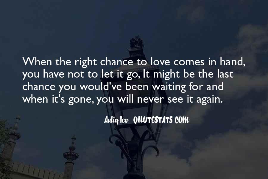 Waiting For Right Love Quotes #1671561