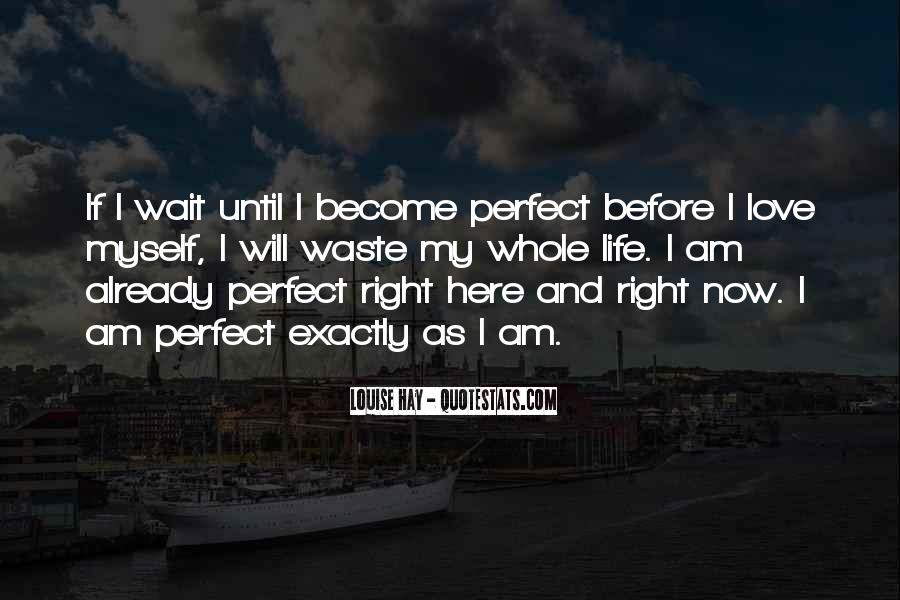 Waiting For Right Love Quotes #64527