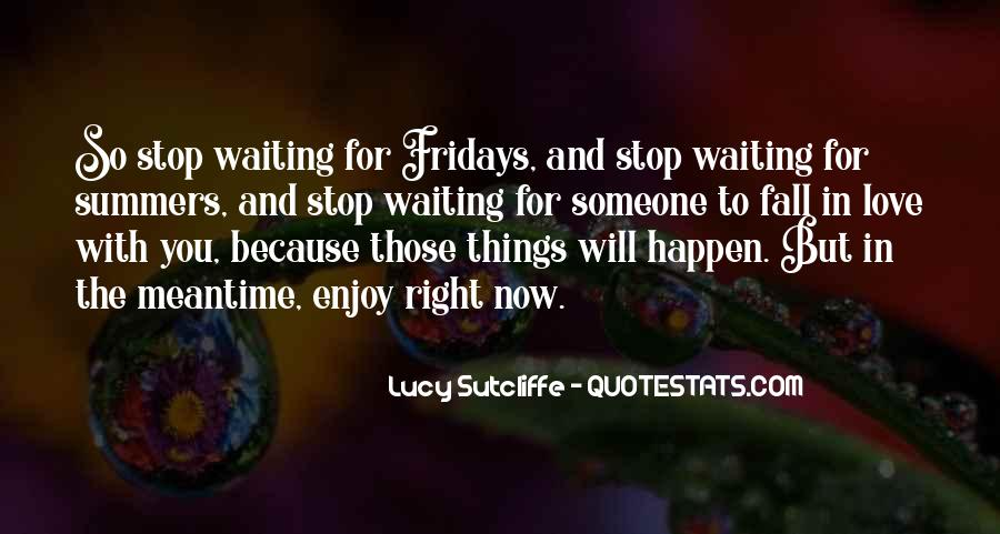 Waiting For Right Love Quotes #829501