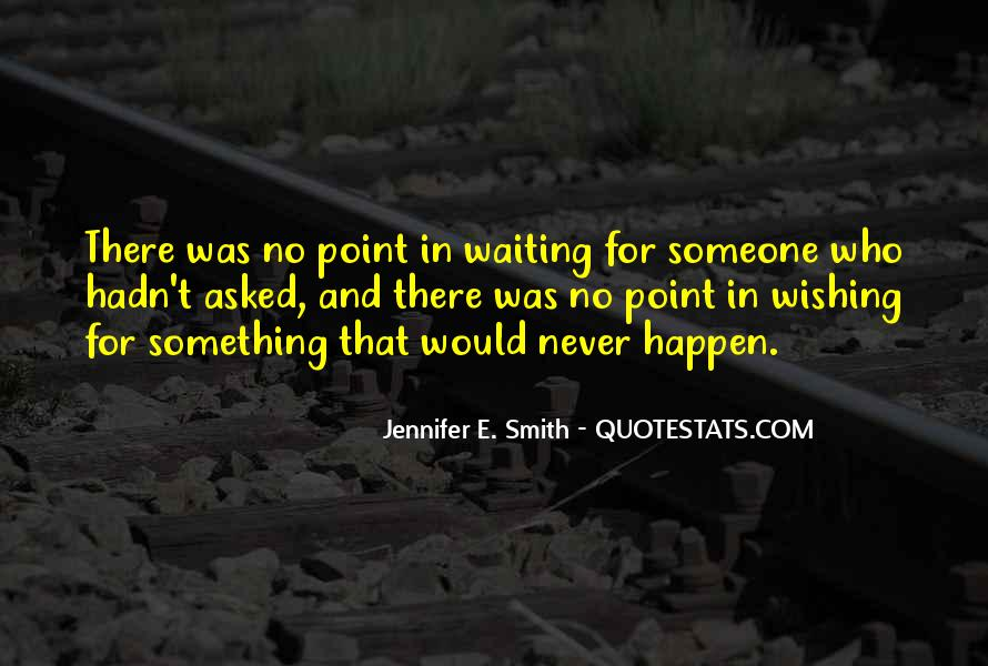 Waiting Something Happen Quotes #1218109