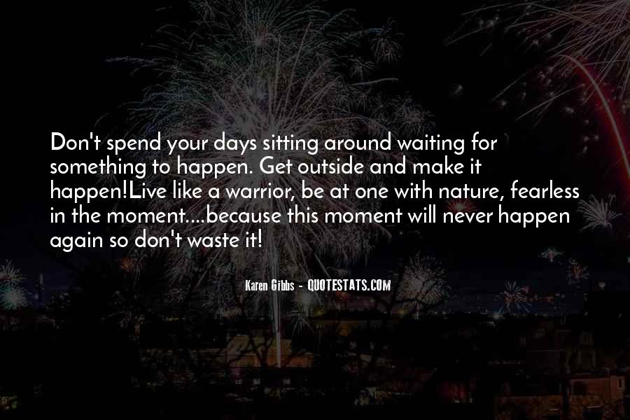 Waiting Something Happen Quotes #1285126