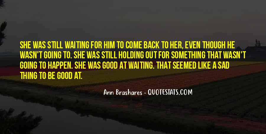 Waiting Something Happen Quotes #1397305