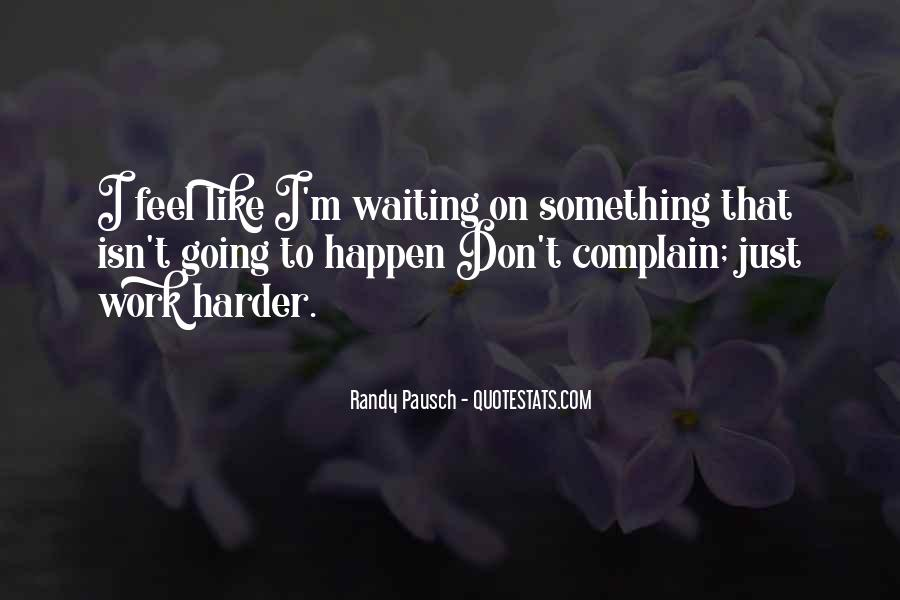 Waiting Something Happen Quotes #1423278