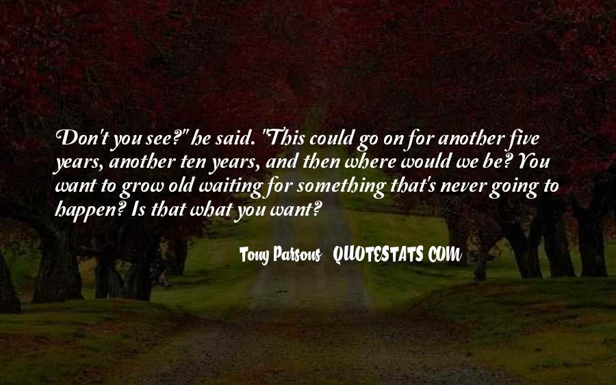 Waiting Something Happen Quotes #1688172