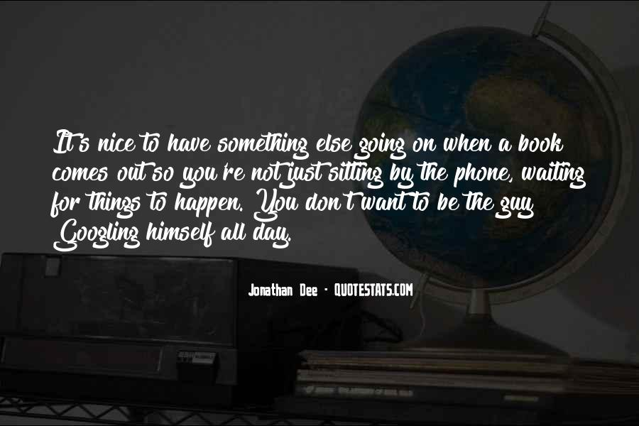 Waiting Something Happen Quotes #1709848