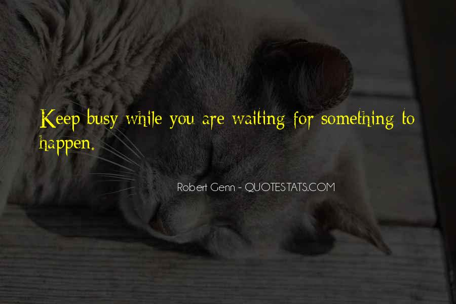 Waiting Something Happen Quotes #1769081