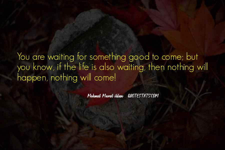 Waiting Something Happen Quotes #242459