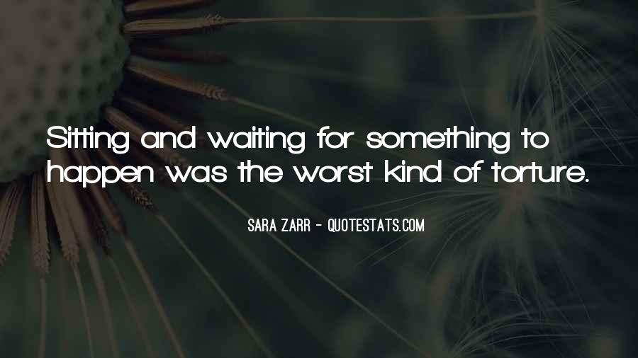 Waiting Something Happen Quotes #252422