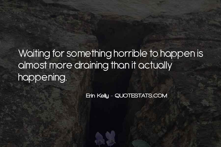 Waiting Something Happen Quotes #388026