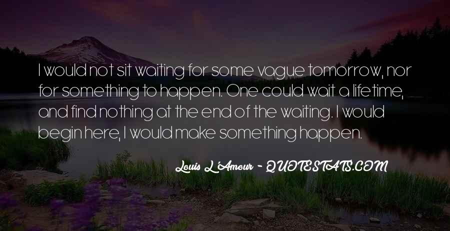 Waiting Something Happen Quotes #427382