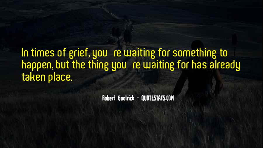 Waiting Something Happen Quotes #547533