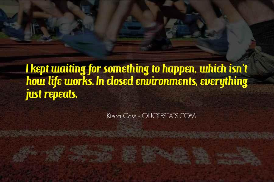 Waiting Something Happen Quotes #700283