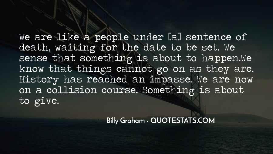 Waiting Something Happen Quotes #983778