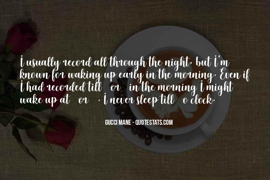 Wake Up Early This Morning Quotes #110628