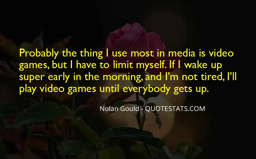 Wake Up Early This Morning Quotes #1490667