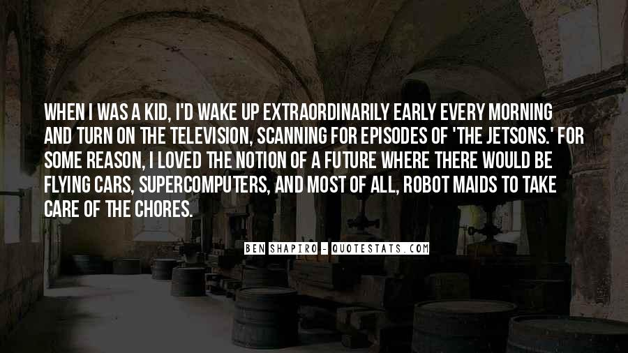 Wake Up Early This Morning Quotes #152126