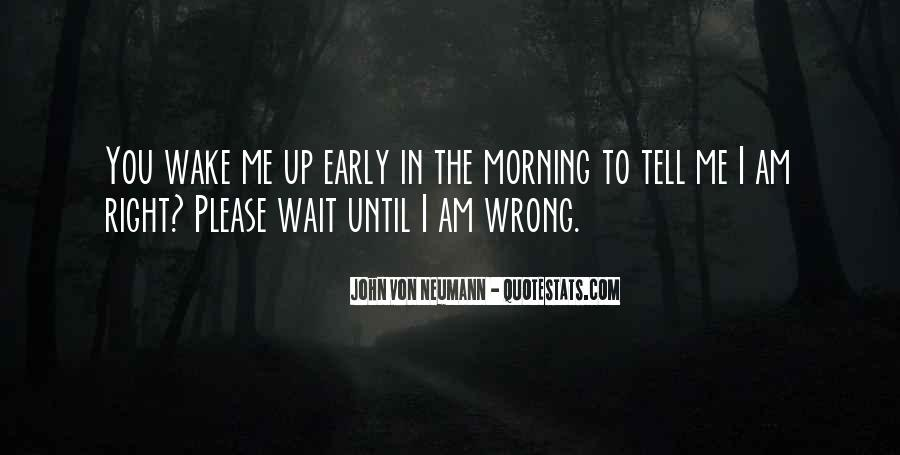 Wake Up Early This Morning Quotes #1690158